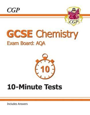 GCSE Chemistry AQA 10-Minute Tests (Including Answers) (A*-G (BOK)