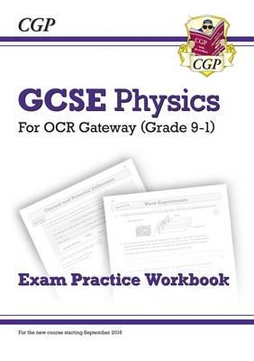 New Grade 9-1 GCSE Physics: OCR Gateway Exam Practice Workbo (BOK)