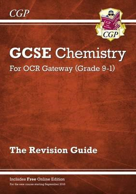 New Grade 9-1 GCSE Chemistry: OCR Gateway Revision Guide wit (BOK)