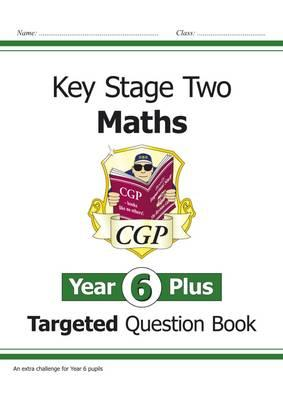 KS2 Maths Targeted Question Book - Year 6+, Challenging Math (BOK)