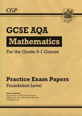 New GCSE Maths AQA Practice Papers: Foundation - For the Gra (BOK)