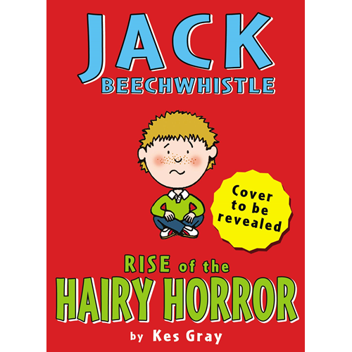 Jack Beechwhistle: Rise Of The Hairy Horror (BOK)