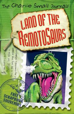 Charlie Small: Land of the Remotosaurs (BOK)