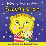 How to Tuck In Your Sleepy Lion (BOK)