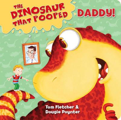 Dinosaur That Pooped Daddy! (BOK)