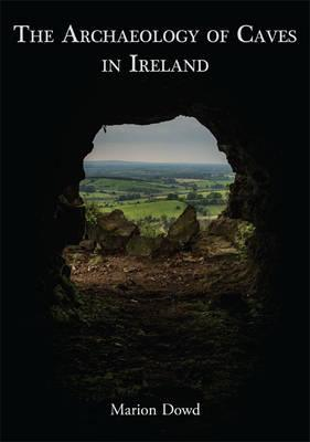 Archaeology of Caves in Ireland (BOK)