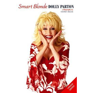Dolly Parton: Smart Blonde, the Life of (BOK)