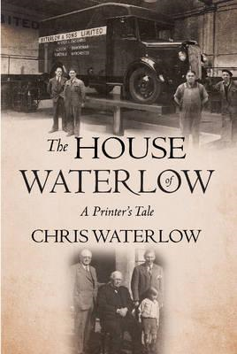 The House of Waterlow: A Printer's Tale (BOK)