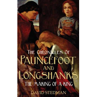 The Chronicles of Pauncefoot and Longshanks: The Making of a King (BOK)