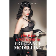 Wise Girl's Guide to Freelance Modelling (BOK)