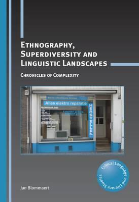 Ethnography, Superdiversity and Linguistic Landscapes (BOK)