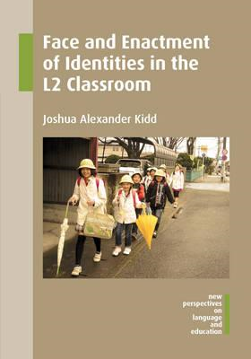 Face and Enactment of Identities in the L2 Classroom (BOK)