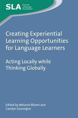 Creating Experiential Learning Opportunities for Language Le (BOK)