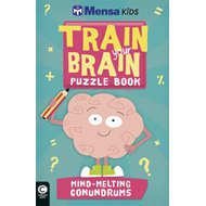 Mensa Train Your Brain: Mind-Melting Conundrums (BOK)