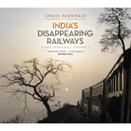 India's Disappearing Railways (BOK)