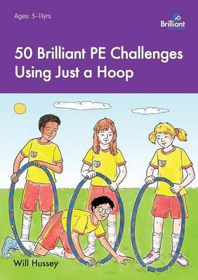 50 Brilliant PE  Challenges with Just a Hoop (BOK)