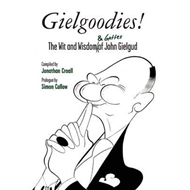 Gielgoodies! The Wit and Wisdom of John Gielgud (BOK)