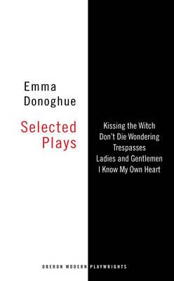 Emma Donoghue: Selected Plays (BOK)