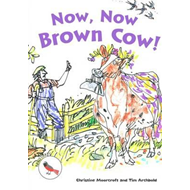 Now, Now Brown Cow! (BOK)