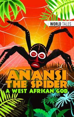 Anansi the Spider- A West African God (BOK)