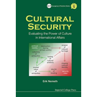 Cultural Security: Evaluating The Power Of Culture In Intern (BOK)