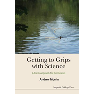 Getting To Grips With Science: A Fresh Approach For The Curi (BOK)