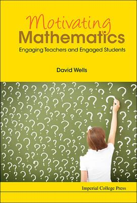 Motivating Mathematics: Engaging Teachers And Engaged Studen (BOK)