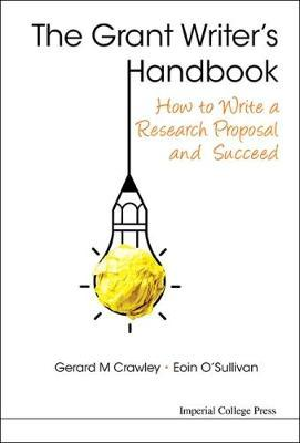 Grant Writer's Handbook, The: How To Write A Research Propos (BOK)