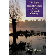 Bigod Earls of Norfolk in the Thirteenth Century (BOK)