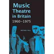 Music Theatre in Britain, 1960-1975 (BOK)