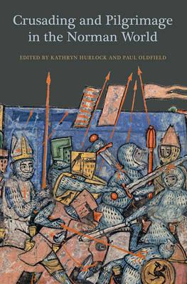 Crusading and Pilgrimage in the Norman World (BOK)