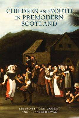 Children and Youth in Premodern Scotland (BOK)