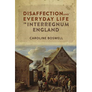 Disaffection and Everyday Life in Interregnum England (BOK)