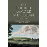 Church and Vale of Evesham, 700-1215 (BOK)