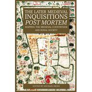 Later Medieval Inquisitions <I>Post Mortem</I> (BOK)