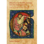 Education in Twelfth-Century Art and Architecture (BOK)