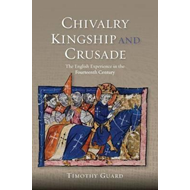 Chivalry, Kingship and Crusade (BOK)