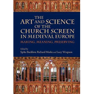 Art and Science of the Church Screen in Medieval Europe (BOK)