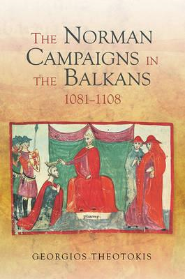 Norman Campaigns in the Balkans, 1081-1108 (BOK)