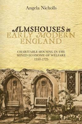 Almshouses in Early Modern England (BOK)