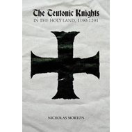 Teutonic Knights in the Holy Land, 1190-1291 (BOK)