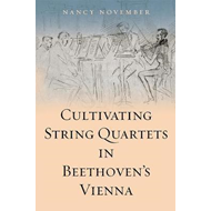 Cultivating String Quartets in Beethoven's Vienna (BOK)