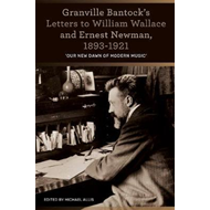 Granville Bantock's Letters to William Wallace and Ernest Ne (BOK)