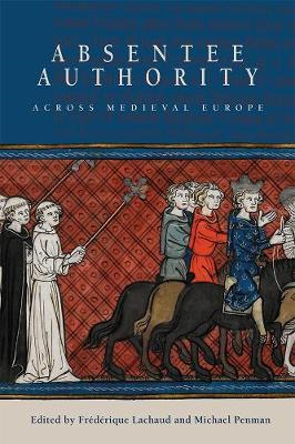 Absentee Authority across Medieval Europe (BOK)