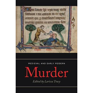 Medieval and Early Modern Murder (BOK)