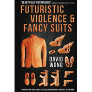 Futuristic Violence and Fancy Suits (BOK)