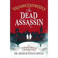 Dead Assassin (the Paranormal Casebooks of Sir Arthur Conan (BOK)