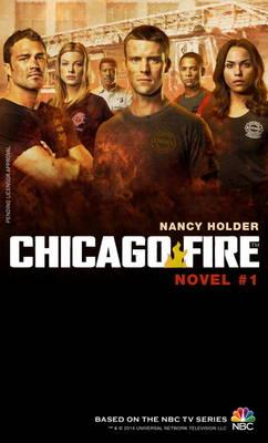 Chicago Fire - (Chicago Fire Novel No. 1) (BOK)