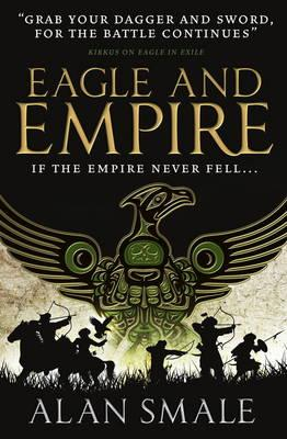 Eagle and Empire (The Hesperian Trilogy #3) (BOK)