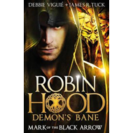Mark of the Black Arrow (Robin Hood: Demon Bane No. 1) (BOK)